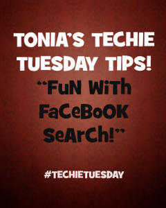 Tonia's Techie Tuesday Tips: Fun With Facebook Search! Right here at Whynotmom.com! #wahm|#socialmedia|#facebook|#workfromhome|#business|#cyber|#online|#success|#motivation