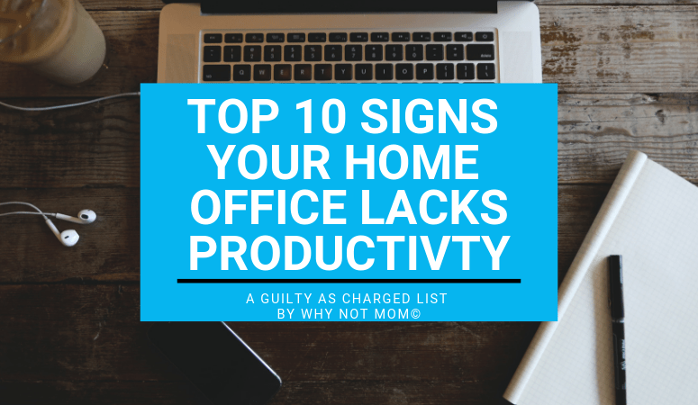 Top 10 Signs Your Home Office Lacks Productivity