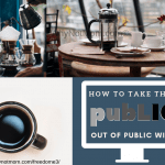 Taking the PUBLIC out of Public Wi-fi | #PrivacyIsNoGame