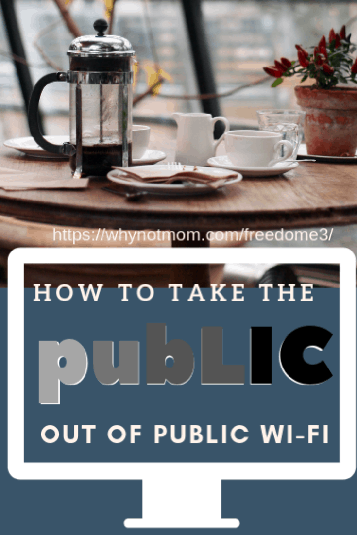Taking the PUBLIC out of public Wi-Fi via @whynotmomdotcom