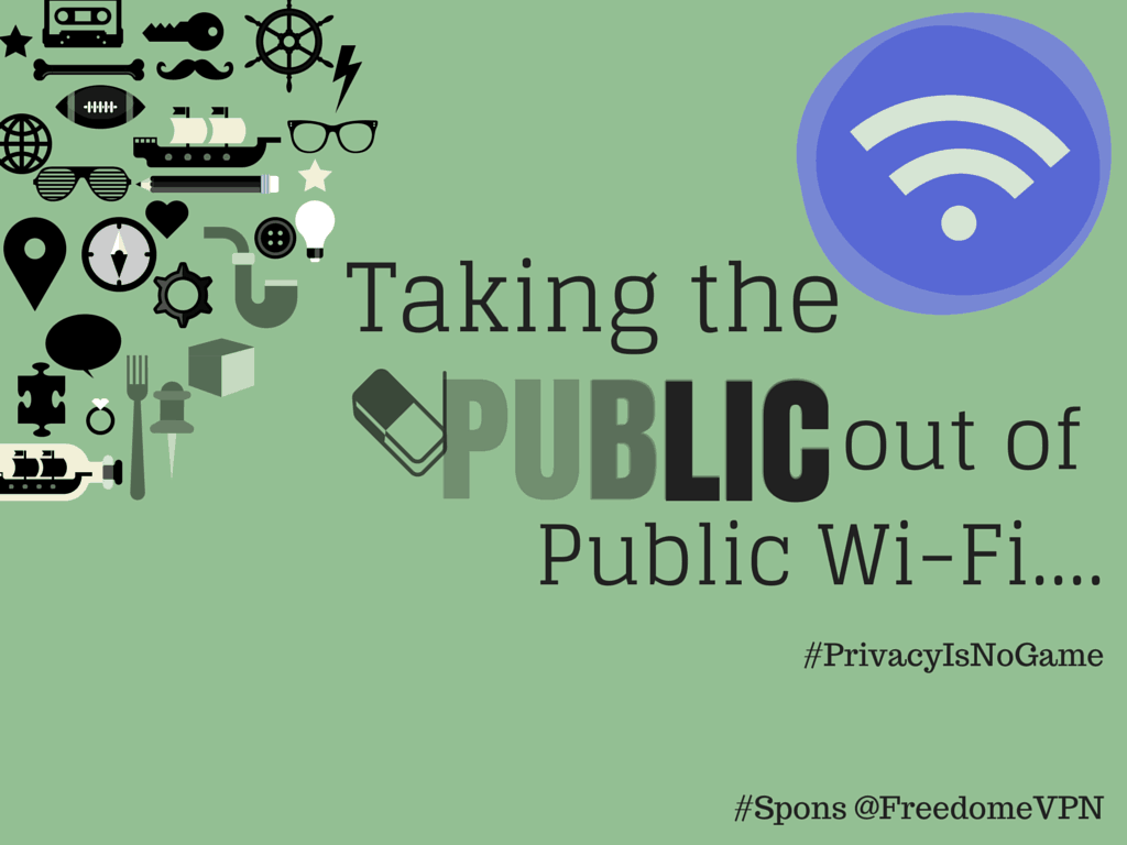 Taking the PUBLIC out of pulic Wi-Fi http://bit.ly/1DUyeXZ via @whynotmomdotcom