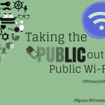 Taking the PUBLIC out of Public Wi-fi… #PrivacyIsNoGame #ad