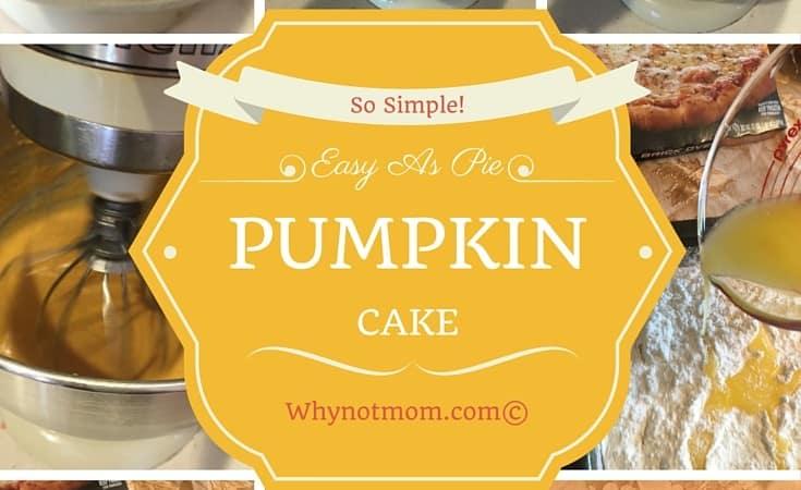 Easy as Pie PUMPKIN Cake Recipe