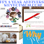 Happy 8 year Anniversary Whynotmom.com!