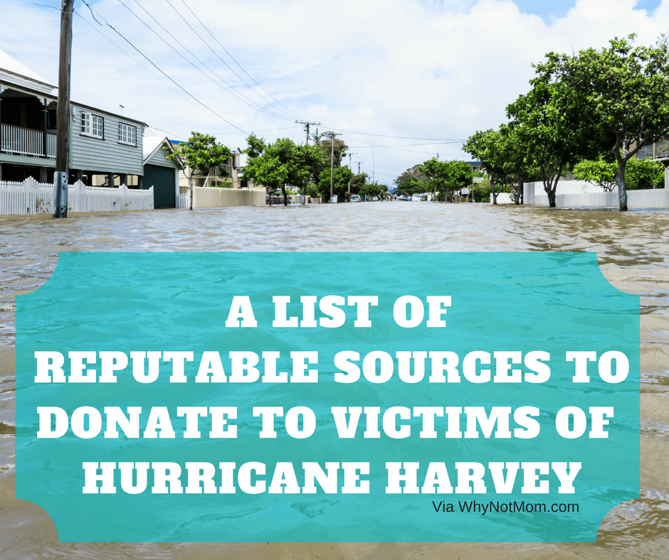 A List of REPUTABLE Sourcesto Donate to Victims of Hurricane Harvey