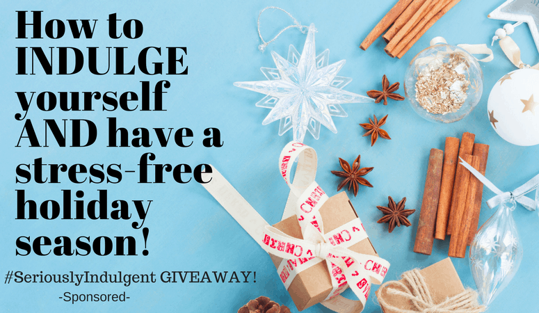 How to INDULGE yourself AND have a stress-free holiday season! -AD #seriouslyindulgent #giveaway #sweeps #christmas #holidays #shopping