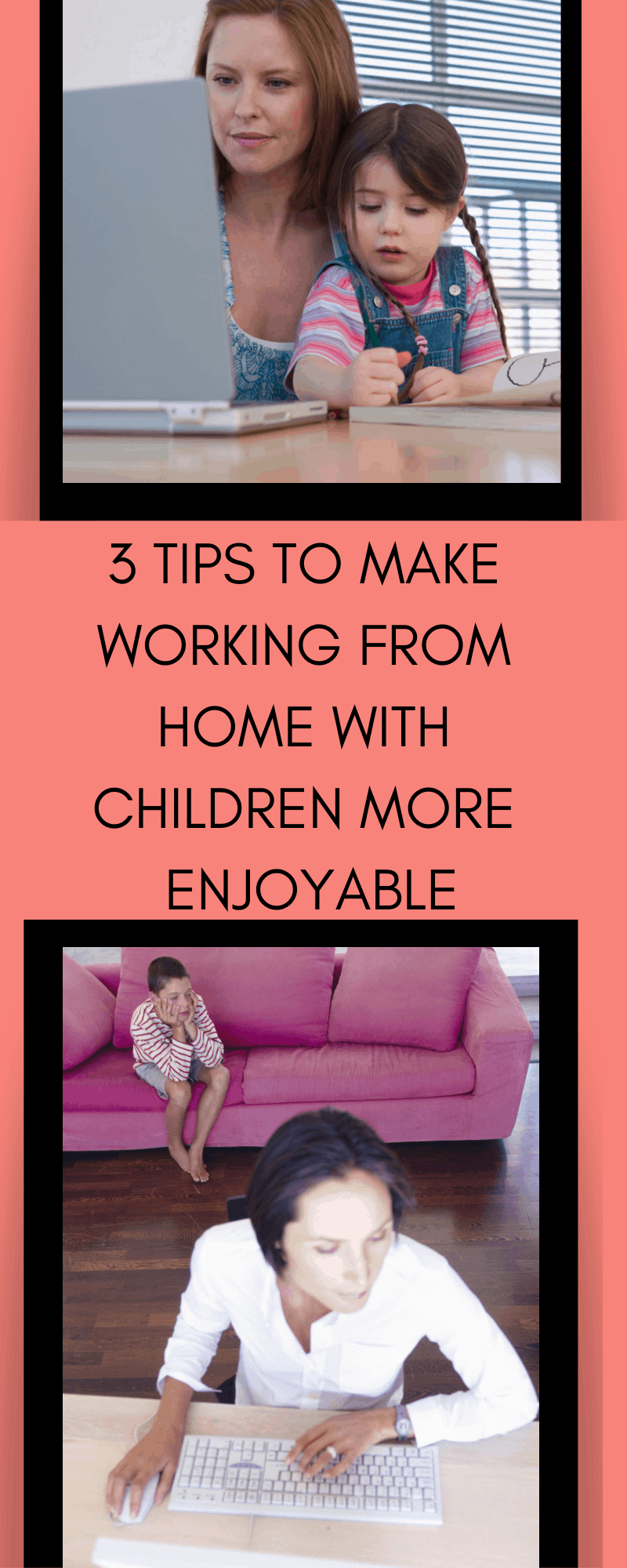 3 Tips to Make Working from Home with Children More Enjoyable #sahm #wahm #workfromhome #smallbusiness #momownedbiz