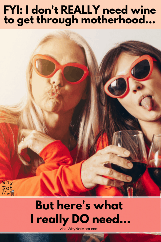 two young women wearing oversized sunglasses drinking wine together   Blog post I don't REALLY need wine to get through Motherhood