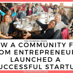 How a Community for Mom Entrepreneurs Launched a Successful Startup